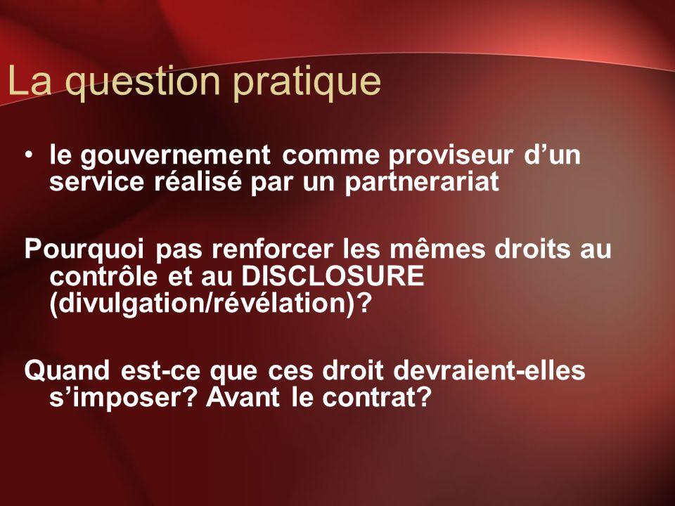 La question pratique le gouvernement comme proviseur dun service réalisé par un partnerariat Pourquoi pas renforcer les mêmes droits au contrôle et au DISCLOSURE (divulgation/révélation).