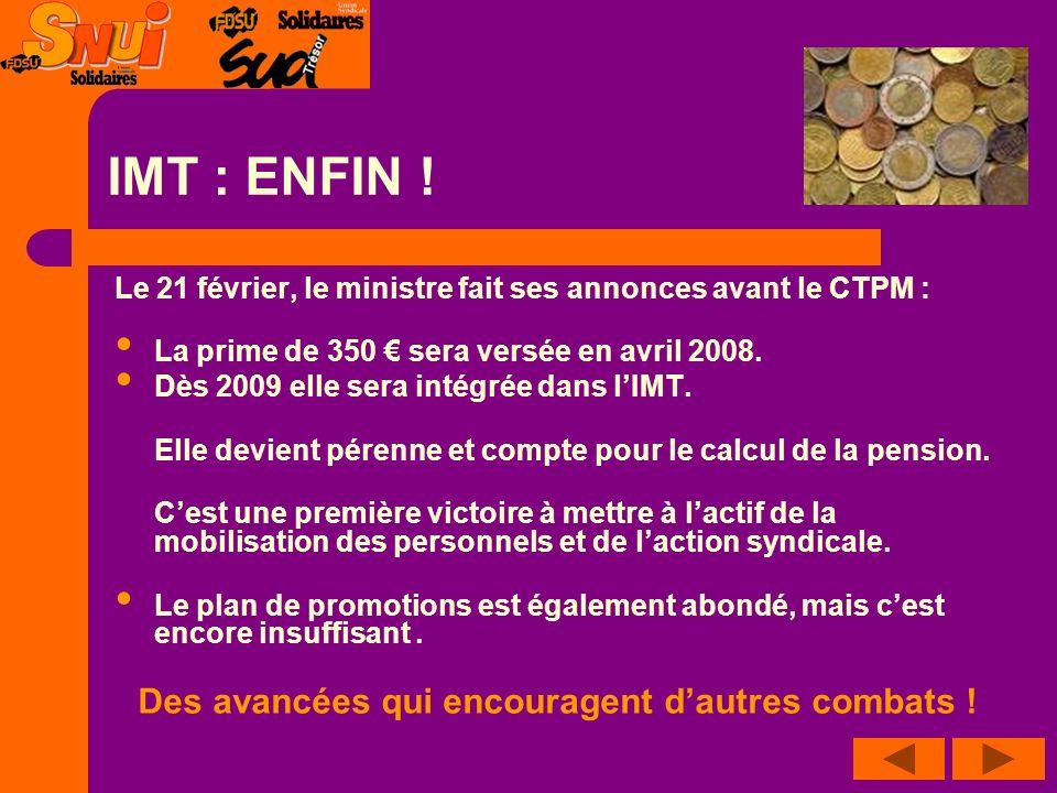 IMT : A MI-CHEMIN Aujourdhui le SNUI et SUD Trésor continuent de revendiquer pour tous : 60 par mois dIMT.