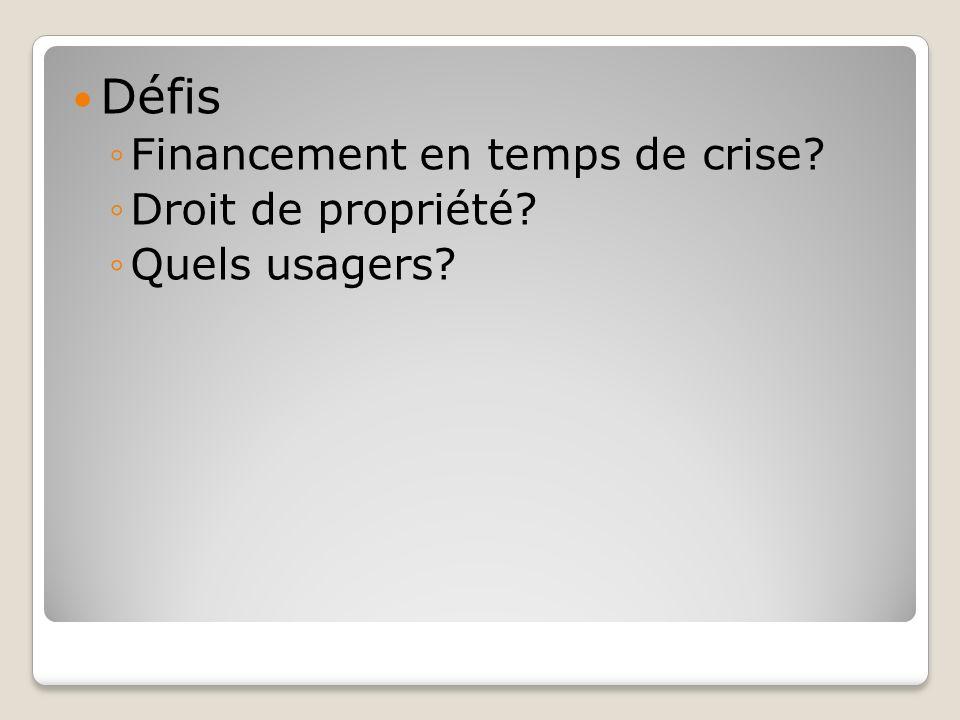 Défis Financement en temps de crise? Droit de propriété? Quels usagers?
