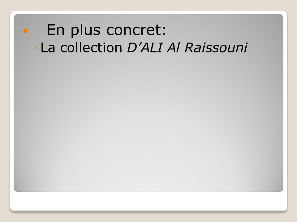 En plus concret: La collection DALI Al Raissouni