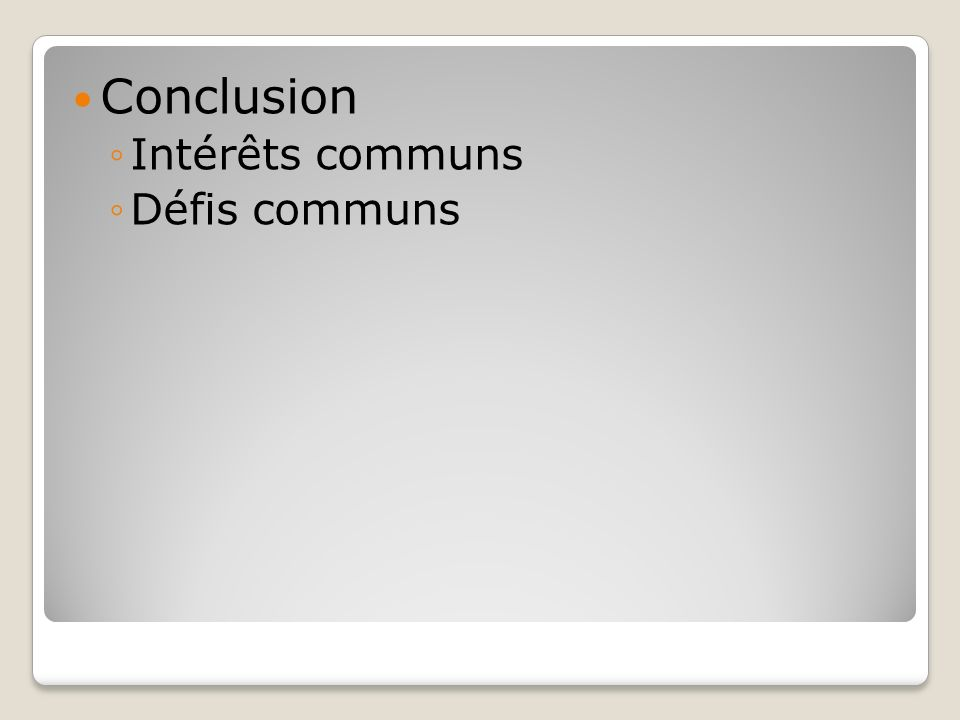 Conclusion Intérêts communs Défis communs