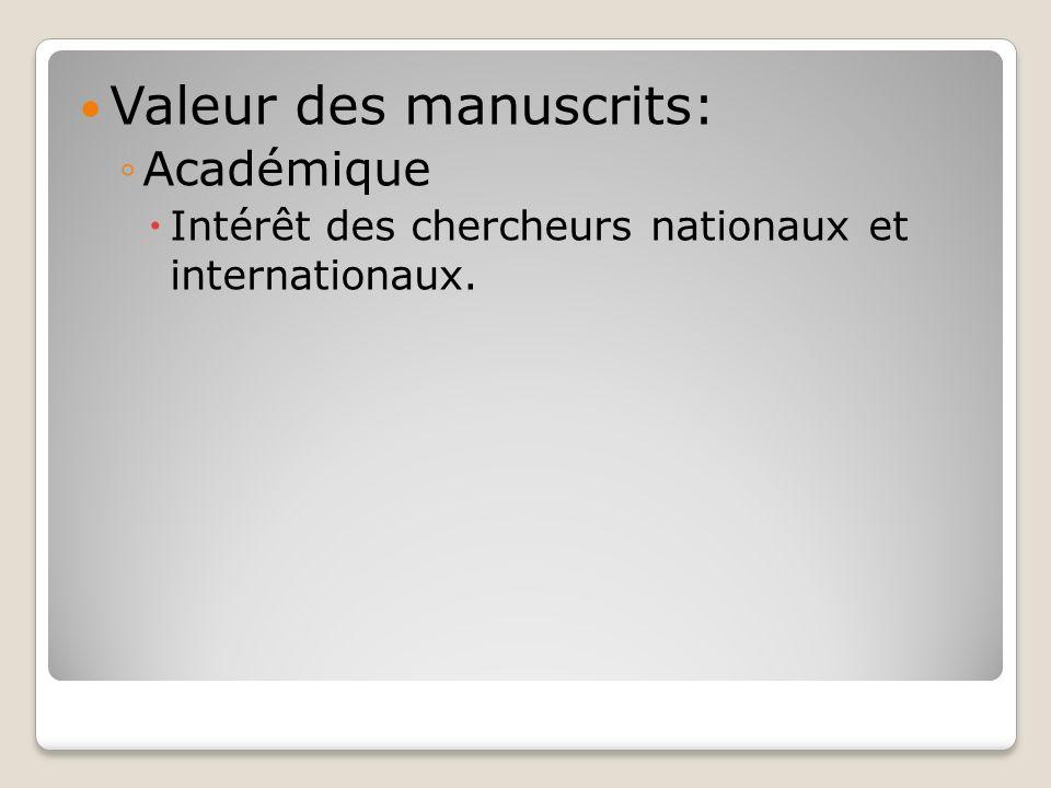 Valeur des manuscrits: Académique Intérêt des chercheurs nationaux et internationaux.