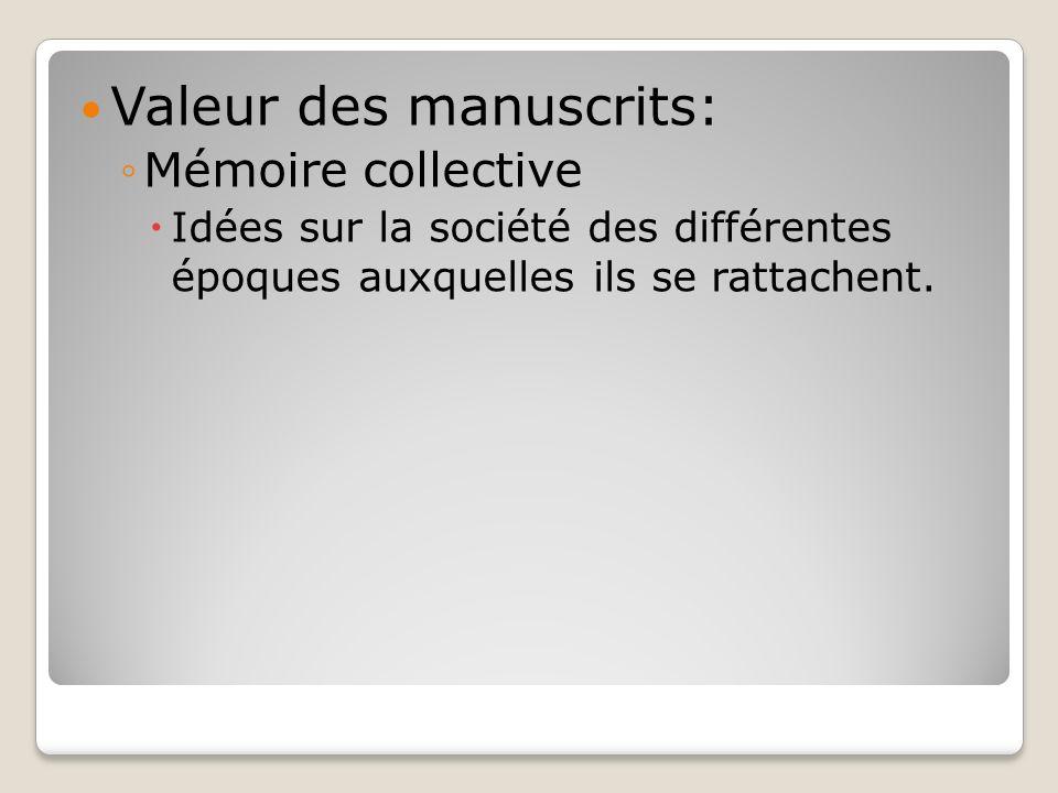 Valeur des manuscrits: Mémoire collective Idées sur la société des différentes époques auxquelles ils se rattachent.