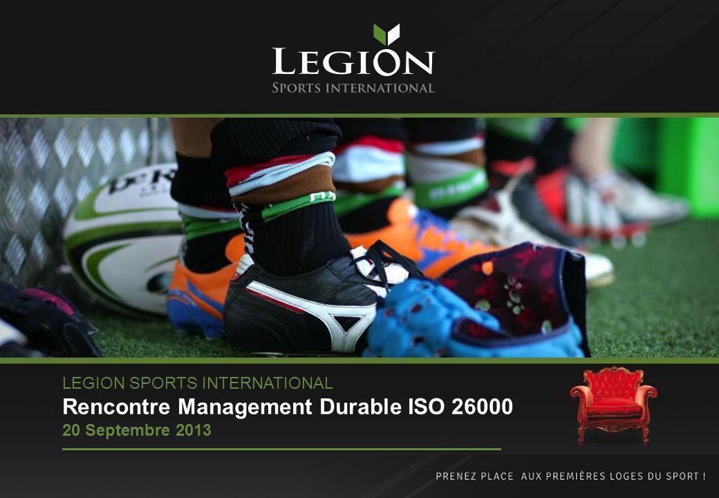 LEGION SPORTS INTERNATIONAL Rencontre Management Durable ISO 26000 20 Septembre 2013