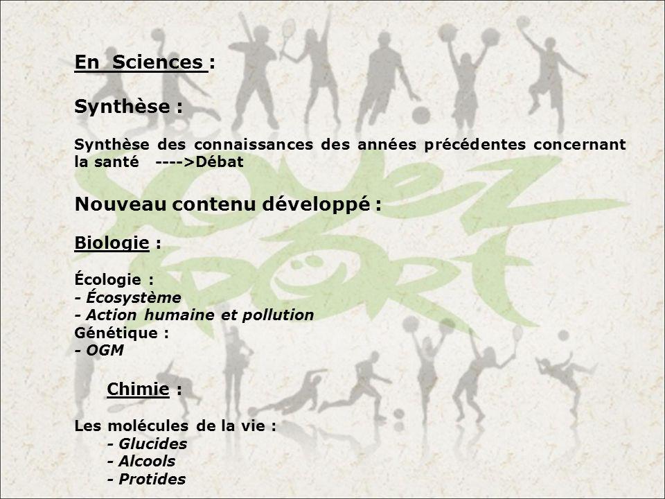 En Sciences : Synthèse : Synthèse des connaissances des années précédentes concernant la santé ---->Débat Nouveau contenu développé : Biologie : Écolo