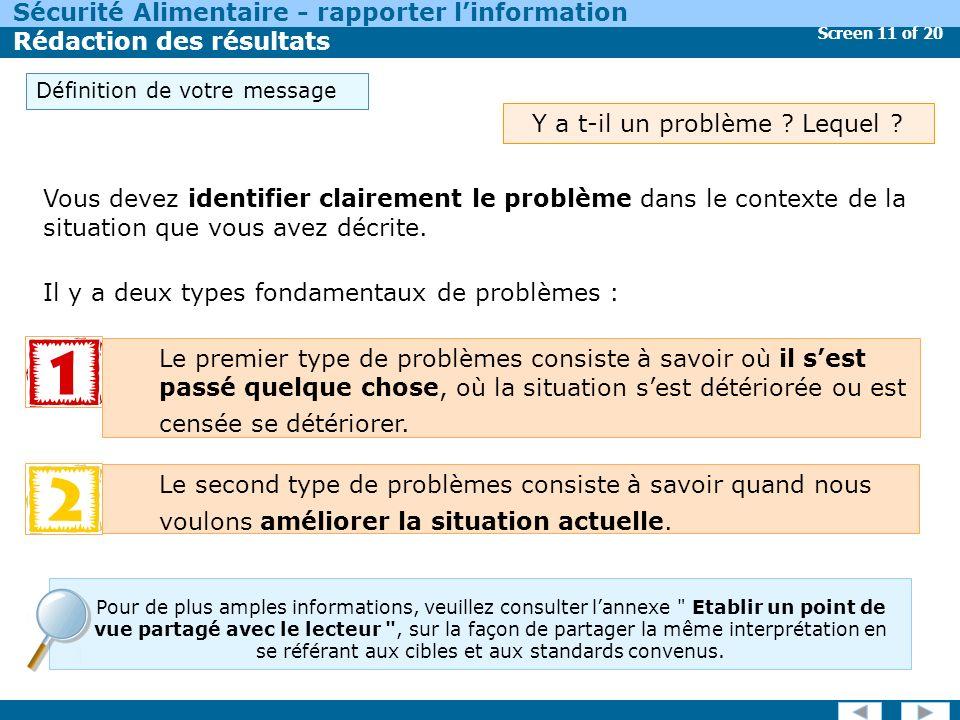 Screen 11 of 20 Sécurité Alimentaire - rapporter linformation Rédaction des résultats Vous devez identifier clairement le problème dans le contexte de la situation que vous avez décrite.