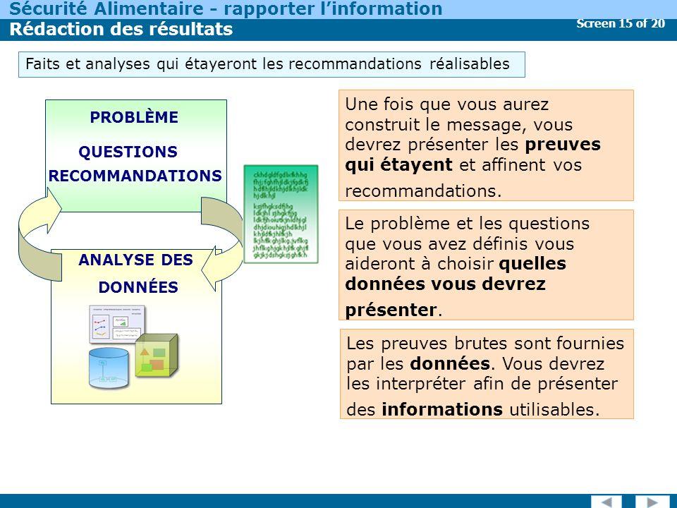 Screen 15 of 20 Sécurité Alimentaire - rapporter linformation Rédaction des résultats Les preuves brutes sont fournies par les données.