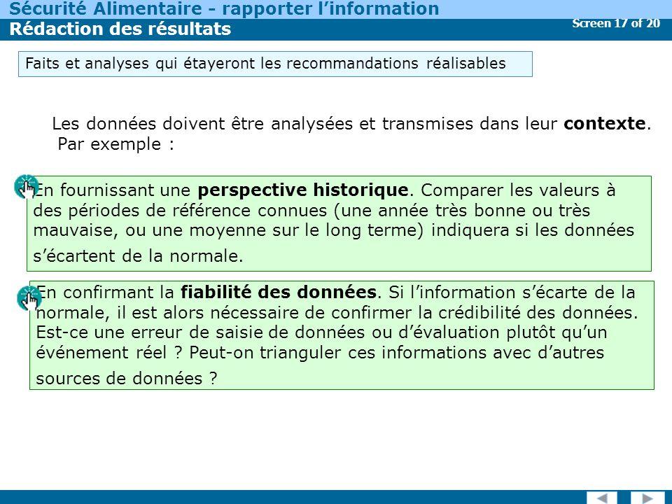 Screen 17 of 20 Sécurité Alimentaire - rapporter linformation Rédaction des résultats Les données doivent être analysées et transmises dans leur contexte.