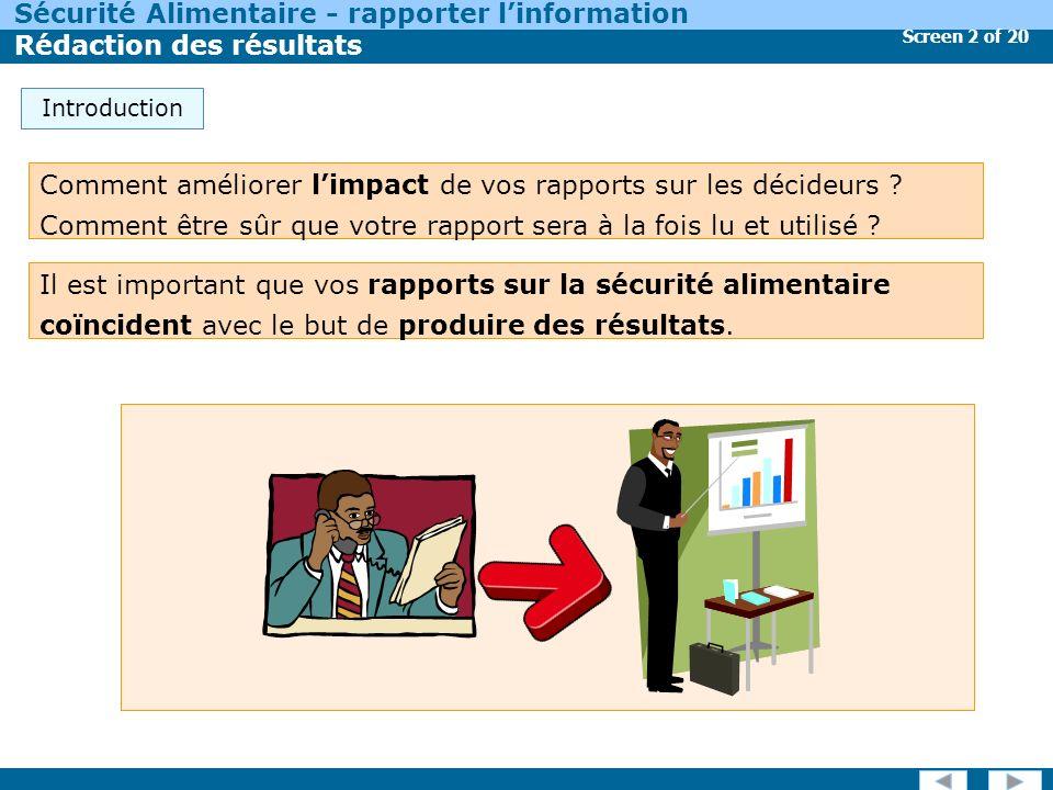 Screen 2 of 20 Sécurité Alimentaire - rapporter linformation Rédaction des résultats Introduction Il est important que vos rapports sur la sécurité alimentaire coïncident avec le but de produire des résultats.