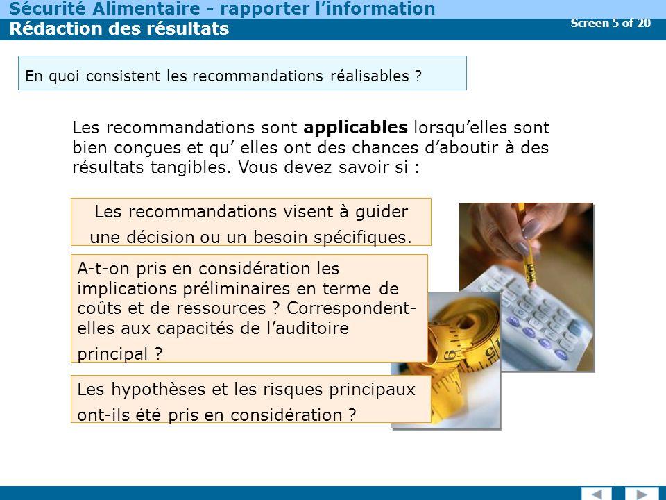 Screen 6 of 20 Sécurité Alimentaire - rapporter linformation Rédaction des résultats Lorsque vous faites des recommandations : Souvenez-vous que dans la plupart des cas il ny a pas de solution unique au problème.