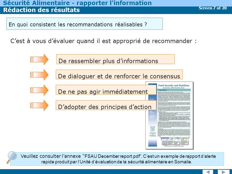 Screen 18 of 20 Sécurité Alimentaire - rapporter linformation Rédaction des résultats Linformation relative à la sécurité alimentaire a bien des chances dêtre utilisée si elle est fiable et si on la considère crédible.