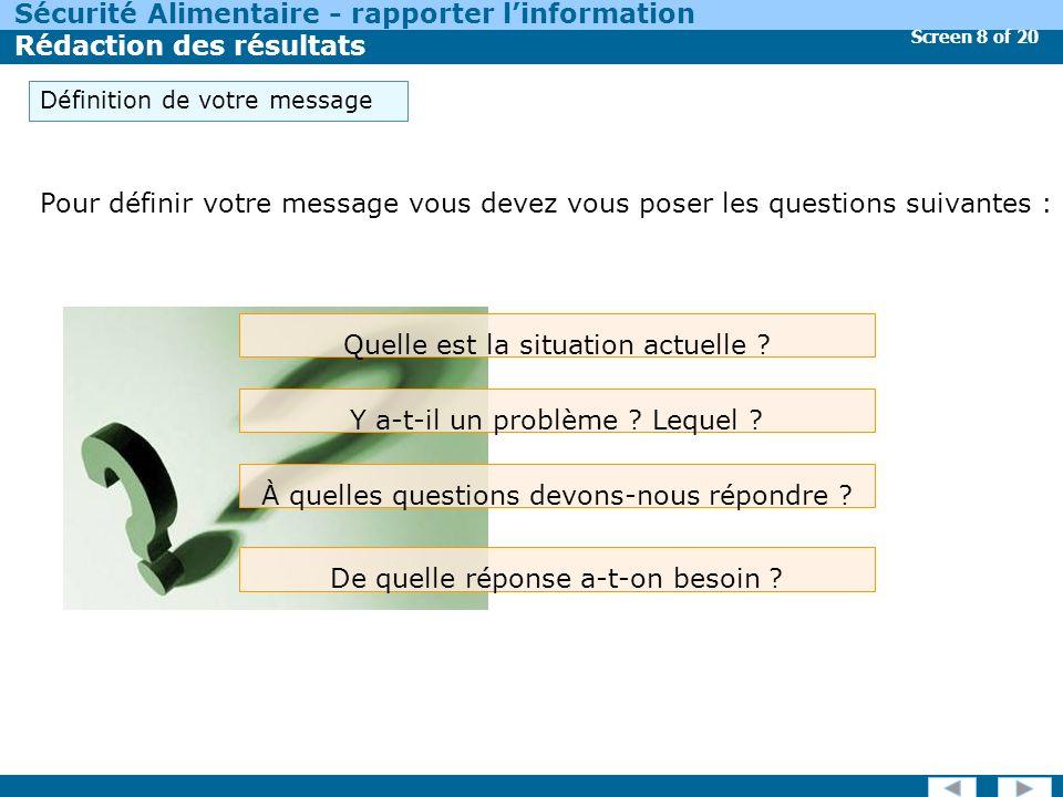 Screen 9 of 20 Sécurité Alimentaire - rapporter linformation Rédaction des résultats Quelle est la situation actuelle .