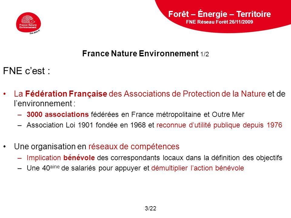 5 février 2009 France Nature Environnement 1/2 FNE cest : La Fédération Française des Associations de Protection de la Nature et de lenvironnement : –