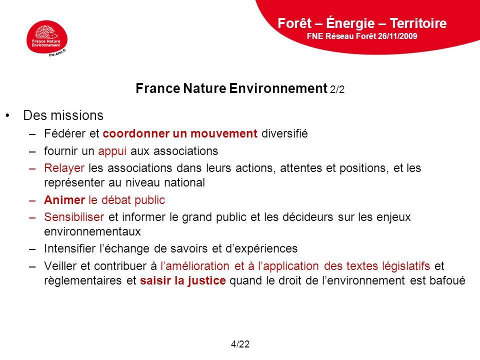 5 février 2009 France Nature Environnement 2/2 Des missions –Fédérer et coordonner un mouvement diversifié –fournir un appui aux associations –Relayer