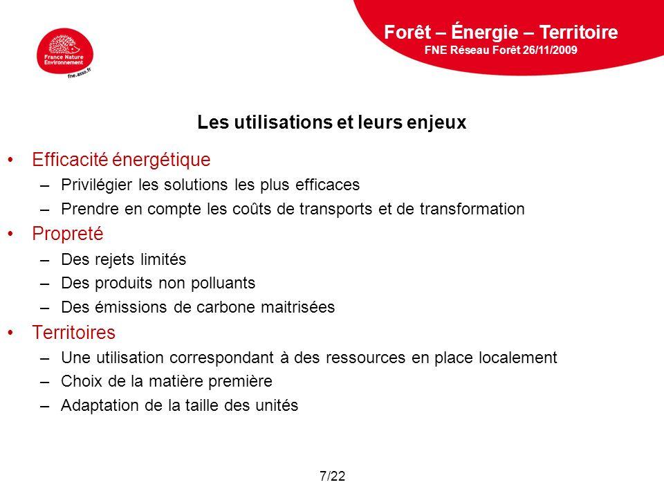 5 février 2009 Les utilisations et leurs enjeux Efficacité énergétique –Privilégier les solutions les plus efficaces –Prendre en compte les coûts de t