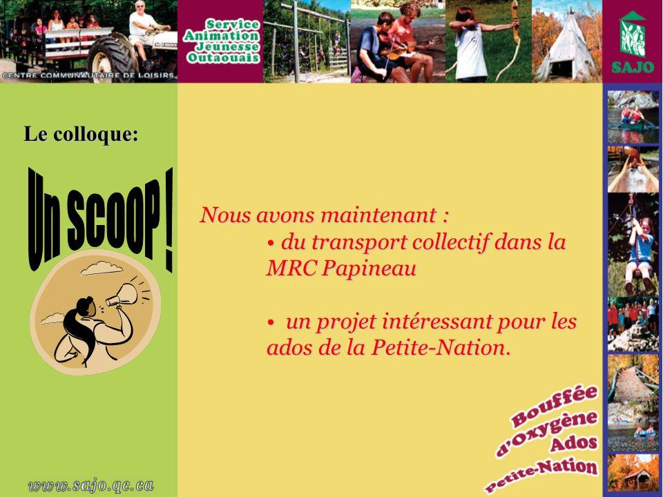 Nous avons maintenant : du transport collectif dans la MRC Papineau du transport collectif dans la MRC Papineau un projet intéressant pour les ados de la Petite-Nation.