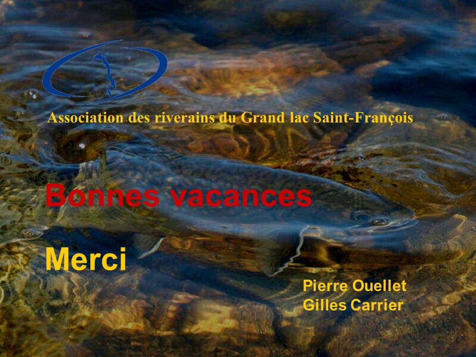 Bonnes vacances Merci Association des riverains du Grand lac Saint-François Pierre Ouellet Gilles Carrier