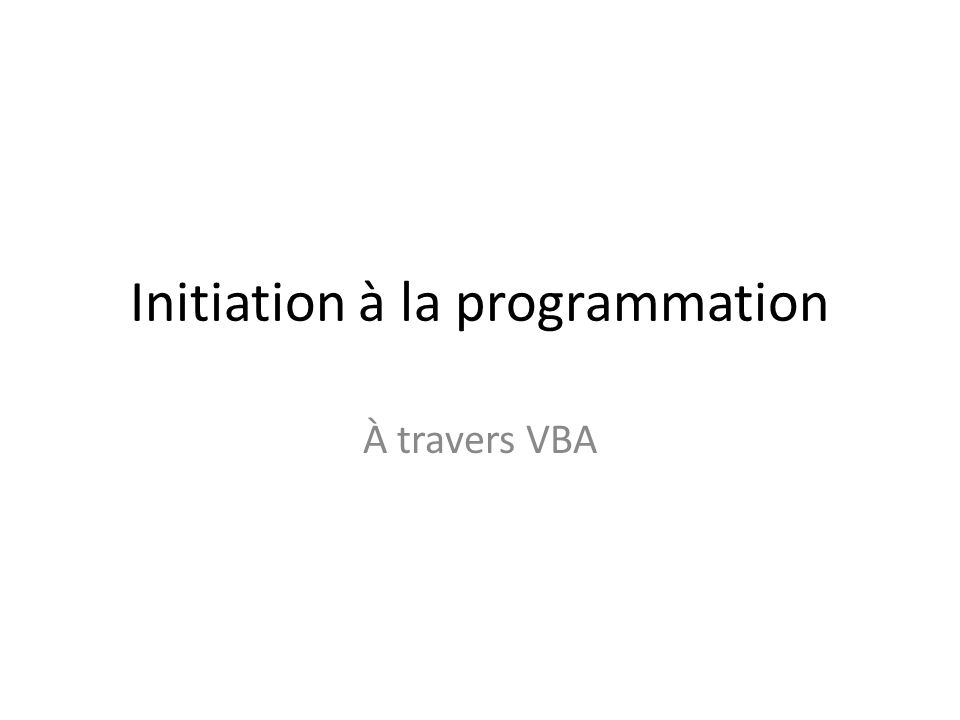Initiation à la programmation À travers VBA