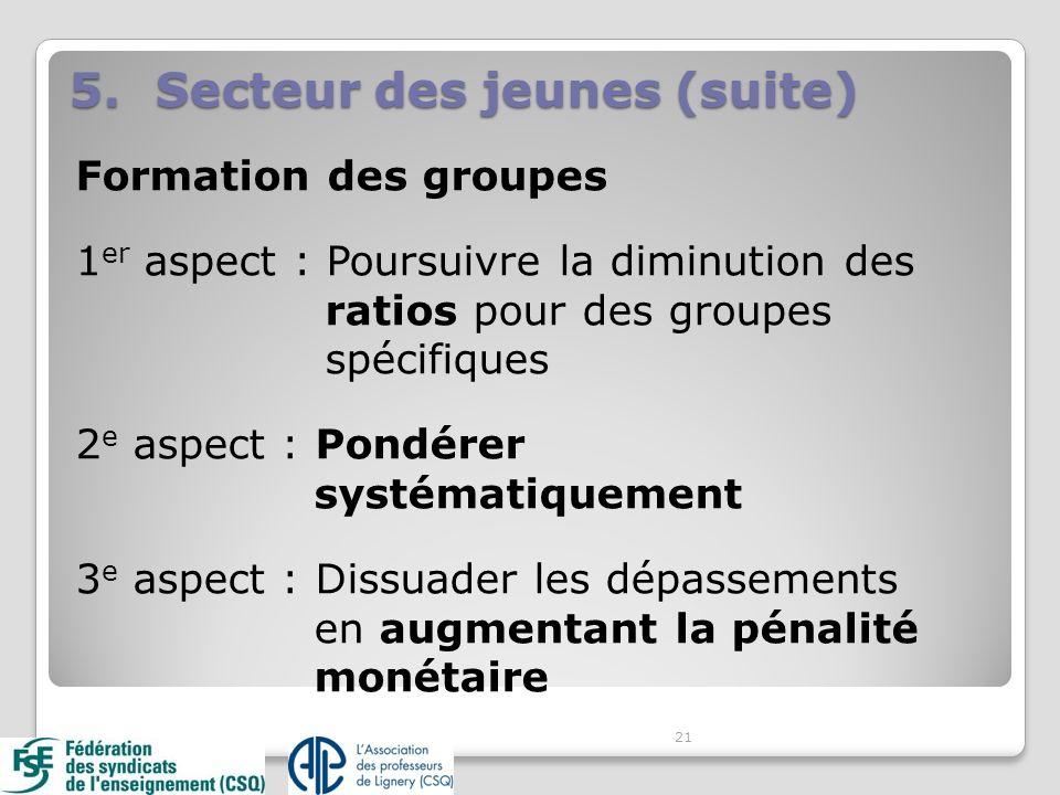 Formation des groupes 1 er aspect : Poursuivre la diminution des ratios pour des groupes spécifiques 2 e aspect : Pondérer systématiquement 3 e aspect