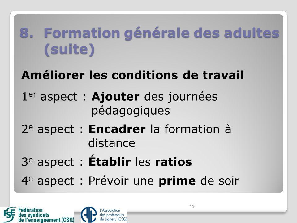 Améliorer les conditions de travail 1 er aspect : Ajouter des journées pédagogiques 2 e aspect : Encadrer la formation à distance 3 e aspect : Établir