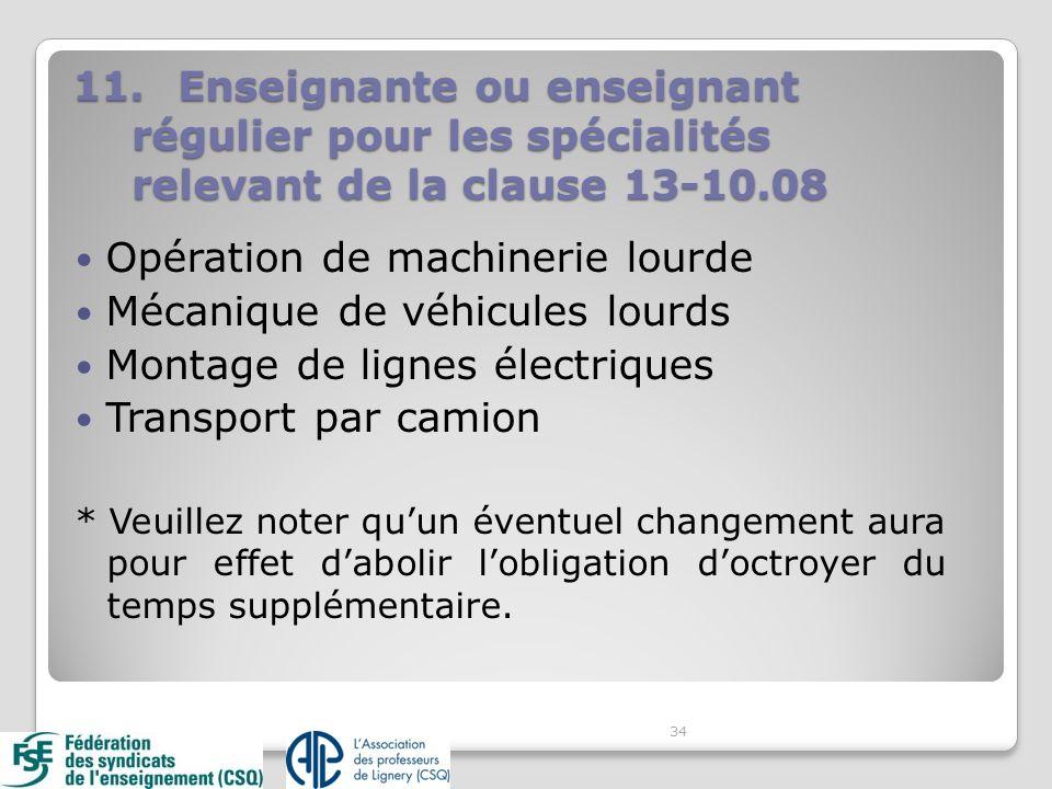 Opération de machinerie lourde Mécanique de véhicules lourds Montage de lignes électriques Transport par camion * Veuillez noter quun éventuel changement aura pour effet dabolir lobligation doctroyer du temps supplémentaire.