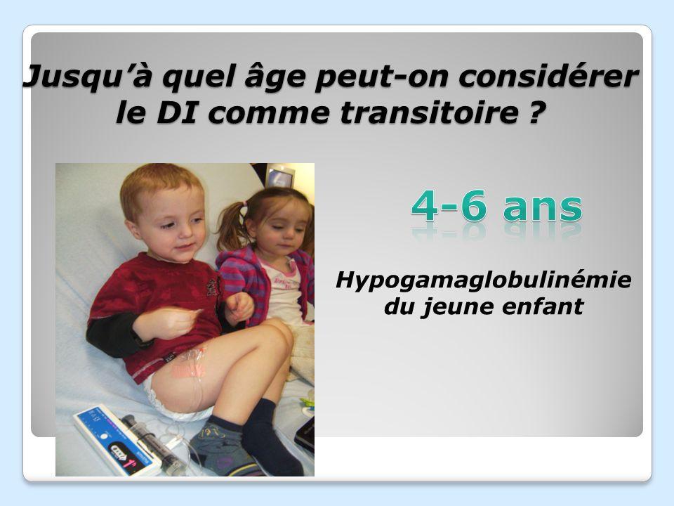 Jusquà quel âge peut-on considérer le DI comme transitoire ? Hypogamaglobulinémie du jeune enfant