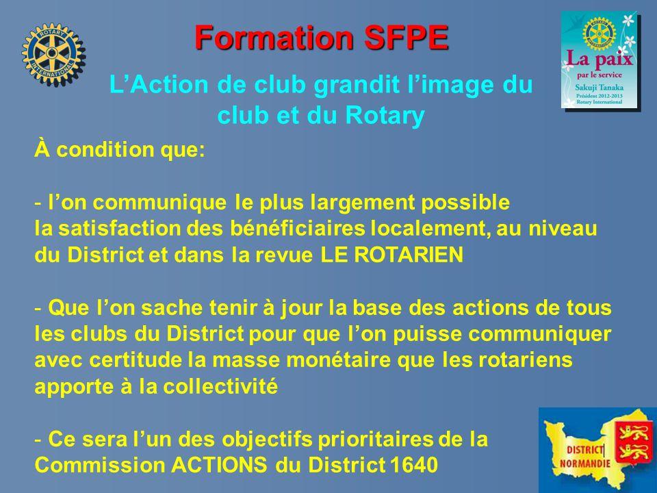 Formation SFPE LAction de club grandit limage du club et du Rotary À condition que: - lon communique le plus largement possible la satisfaction des bé