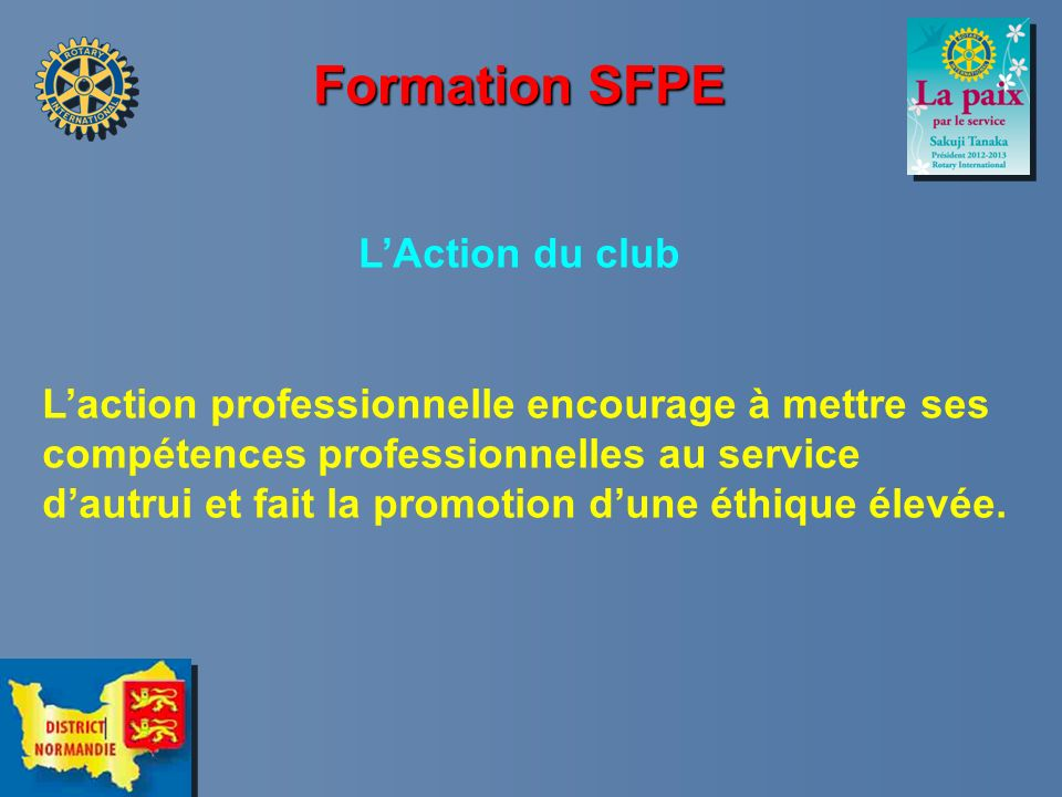 Formation SFPE LAction du club Laction professionnelle encourage à mettre ses compétences professionnelles au service dautrui et fait la promotion dun