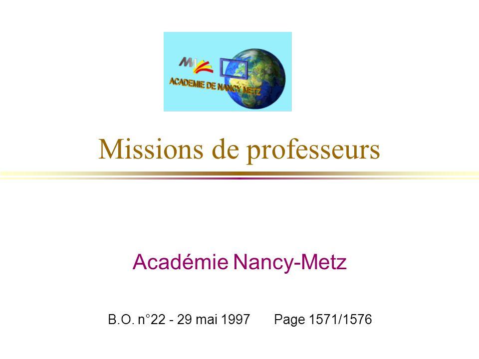 Missions de professeurs Académie Nancy-Metz B.O. n°22 - 29 mai 1997 Page 1571/1576