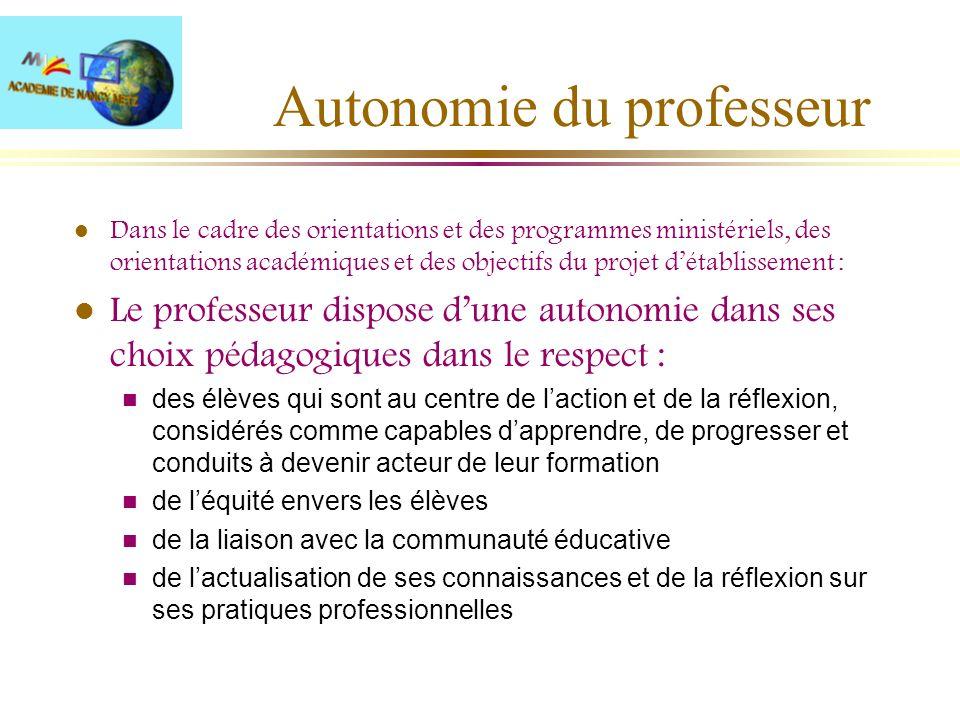 Autonomie du professeur l Dans le cadre des orientations et des programmes ministériels, des orientations académiques et des objectifs du projet détab