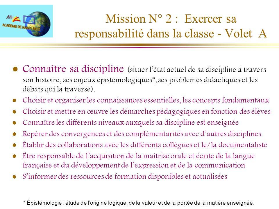 Mission N° 2 : Exercer sa responsabilité dans la classe - Volet A l Connaître sa discipline (situer létat actuel de sa discipline à travers son histoi