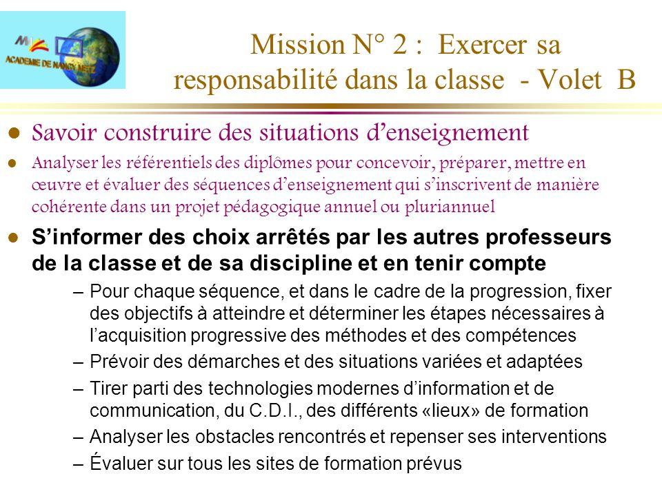 Mission N° 2 : Exercer sa responsabilité dans la classe - Volet B l Savoir construire des situations denseignement l Analyser les référentiels des dip