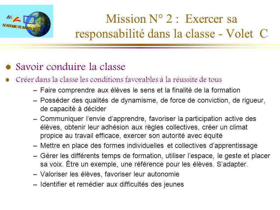 Mission N° 2 : Exercer sa responsabilité dans la classe - Volet C l Savoir conduire la classe l Créer dans la classe les conditions favorables à la ré