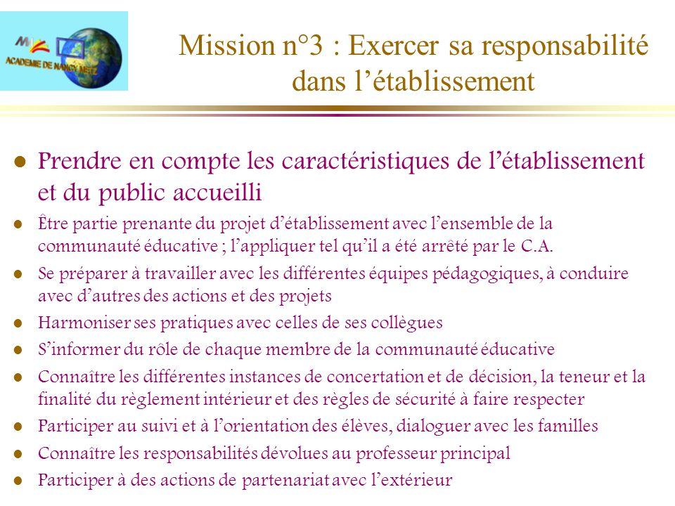 Mission n°3 : Exercer sa responsabilité dans létablissement l Prendre en compte les caractéristiques de létablissement et du public accueilli l Être p