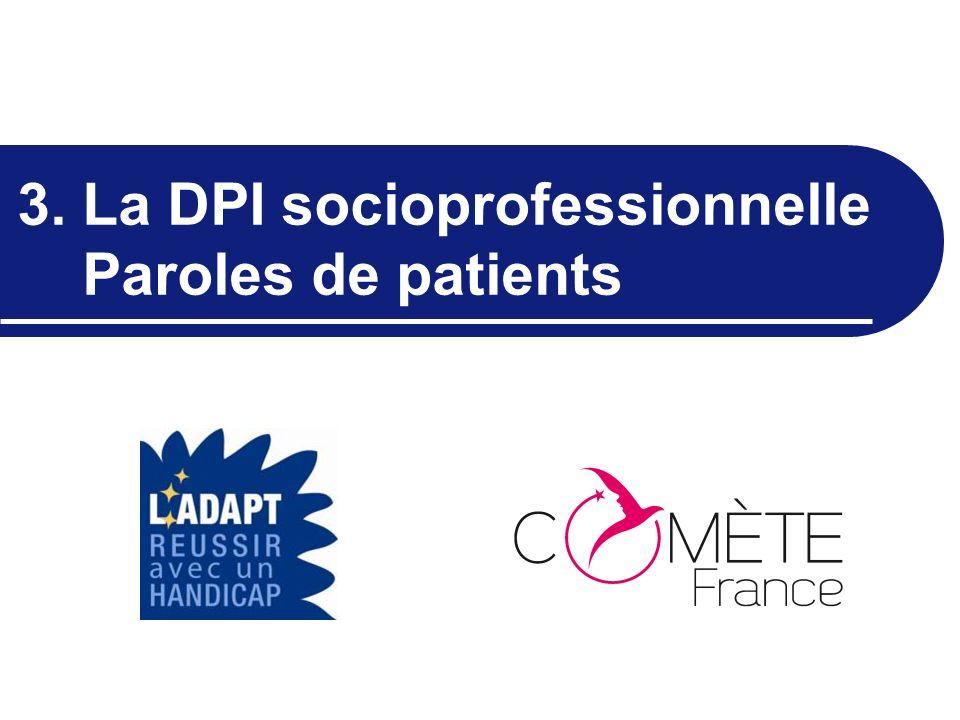 3. La DPI socioprofessionnelle Paroles de patients
