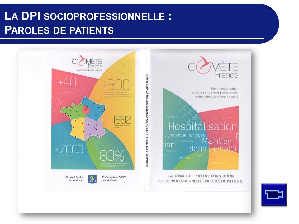 L A DPI SOCIOPROFESSIONNELLE : P AROLES DE PATIENTS