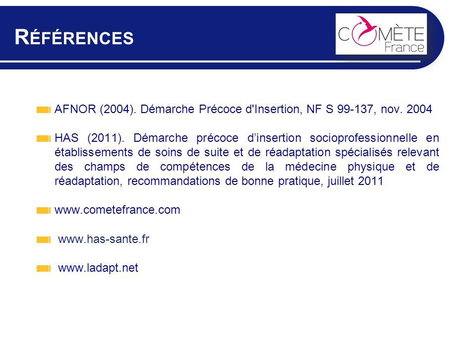 R ÉFÉRENCES AFNOR (2004). Démarche Précoce d'Insertion, NF S 99-137, nov. 2004 HAS (2011). Démarche précoce dinsertion socioprofessionnelle en établis