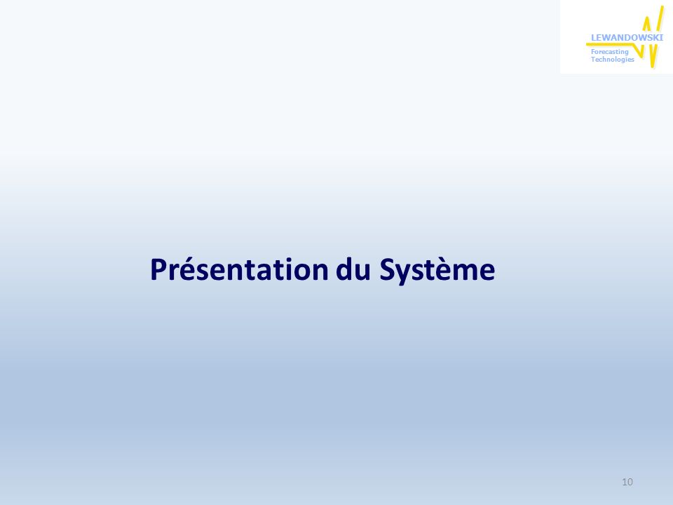 Présentation du Système 10
