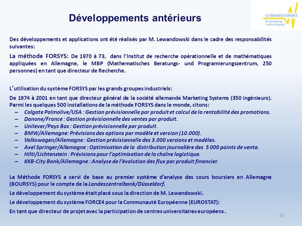 Développements antérieurs Des développements et applications ont été réalisés par M. Lewandowski dans le cadre des responsabilités suivantes: La métho