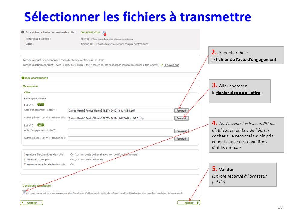 2. Aller chercher : le fichier de lacte dengagement Sélectionner les fichiers à transmettre 3.
