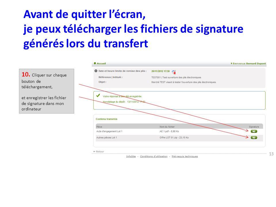 13 Avant de quitter lécran, je peux télécharger les fichiers de signature générés lors du transfert 10.