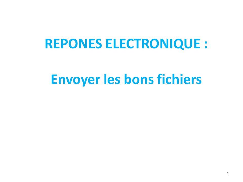 2 REPONES ELECTRONIQUE : Envoyer les bons fichiers