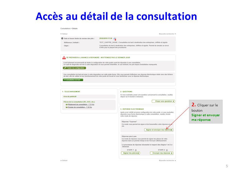 Accès au détail de la consultation 5 2. Cliquer sur le bouton Signer et envoyer ma réponse