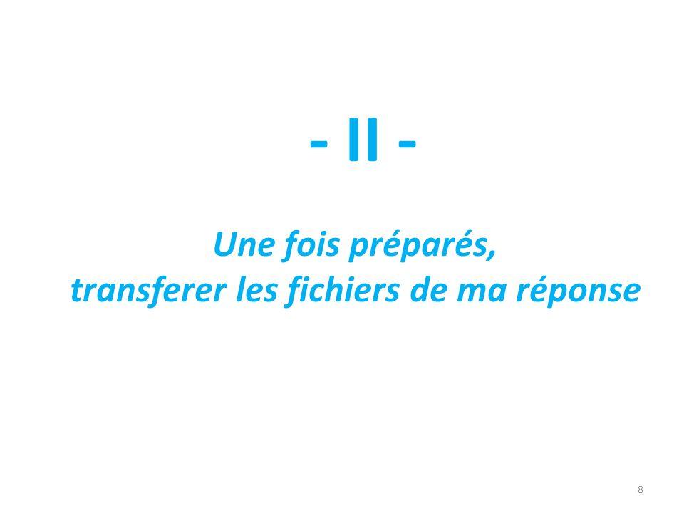 8 - II - Une fois préparés, transferer les fichiers de ma réponse