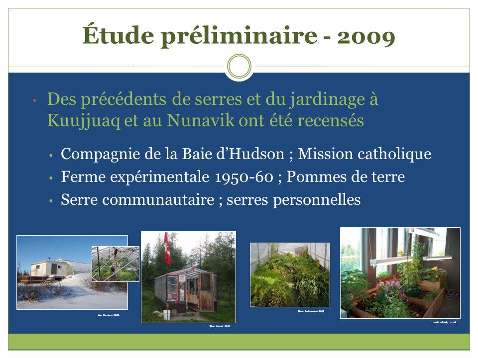 Étude préliminaire - 2009 Des précédents de serres et du jardinage à Kuujjuaq et au Nunavik ont été recensés Compagnie de la Baie dHudson ; Mission ca