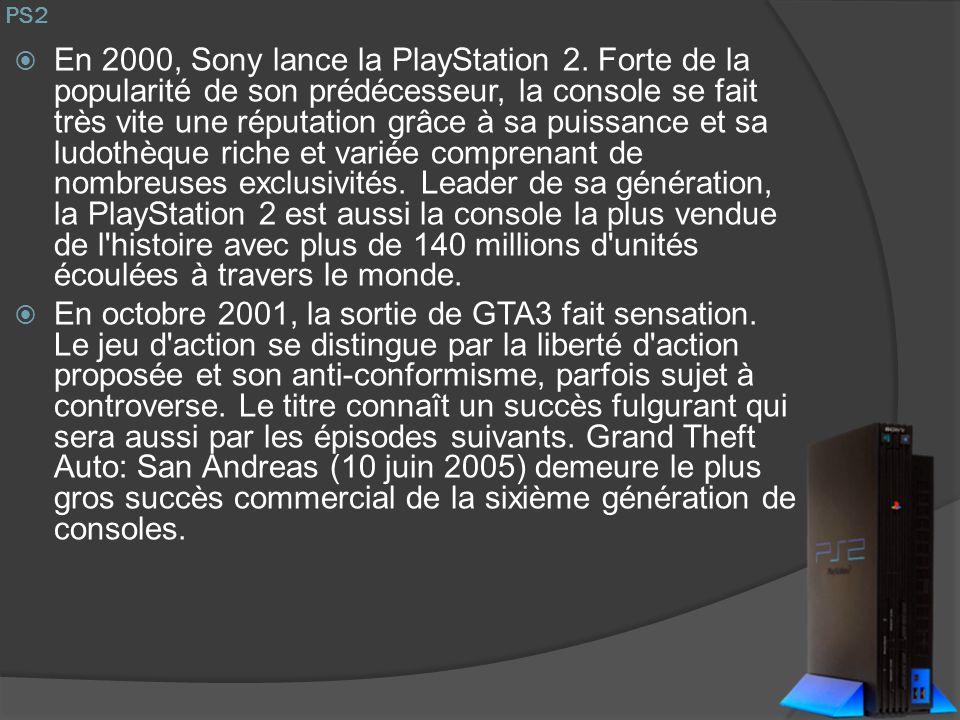 PS2 En 2000, Sony lance la PlayStation 2. Forte de la popularité de son prédécesseur, la console se fait très vite une réputation grâce à sa puissance