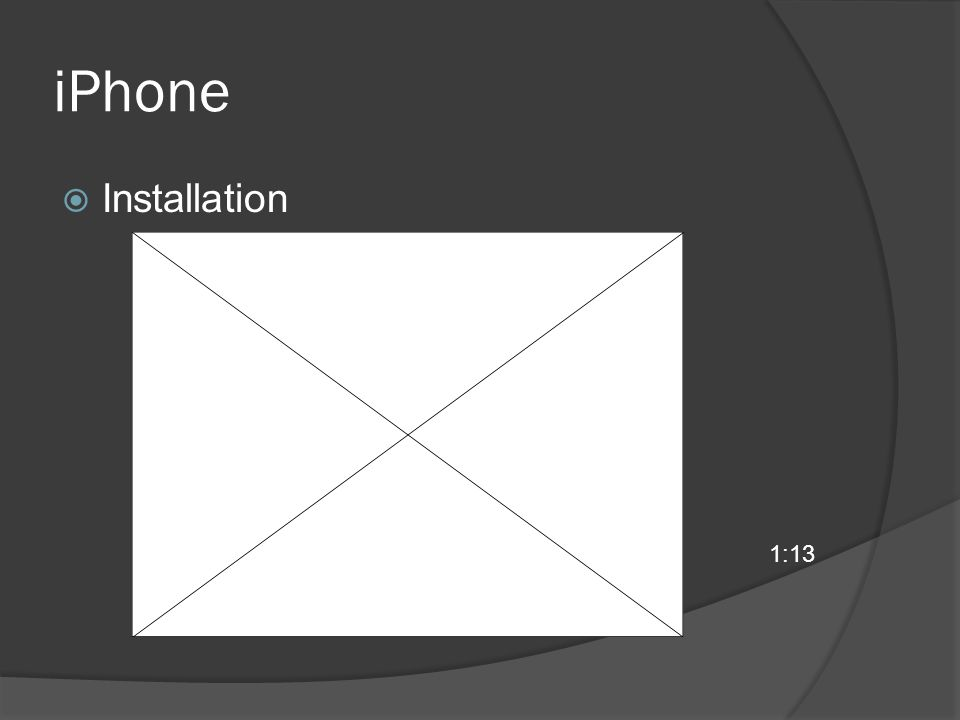iPhone Installation 1:13