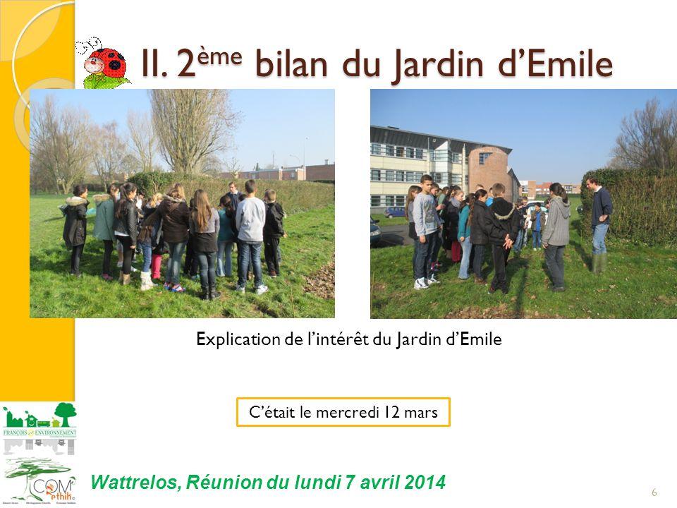 17 Wattrelos, Réunion du lundi 7 avril 2014 II.2 ème bilan du Jardin dEmile II.