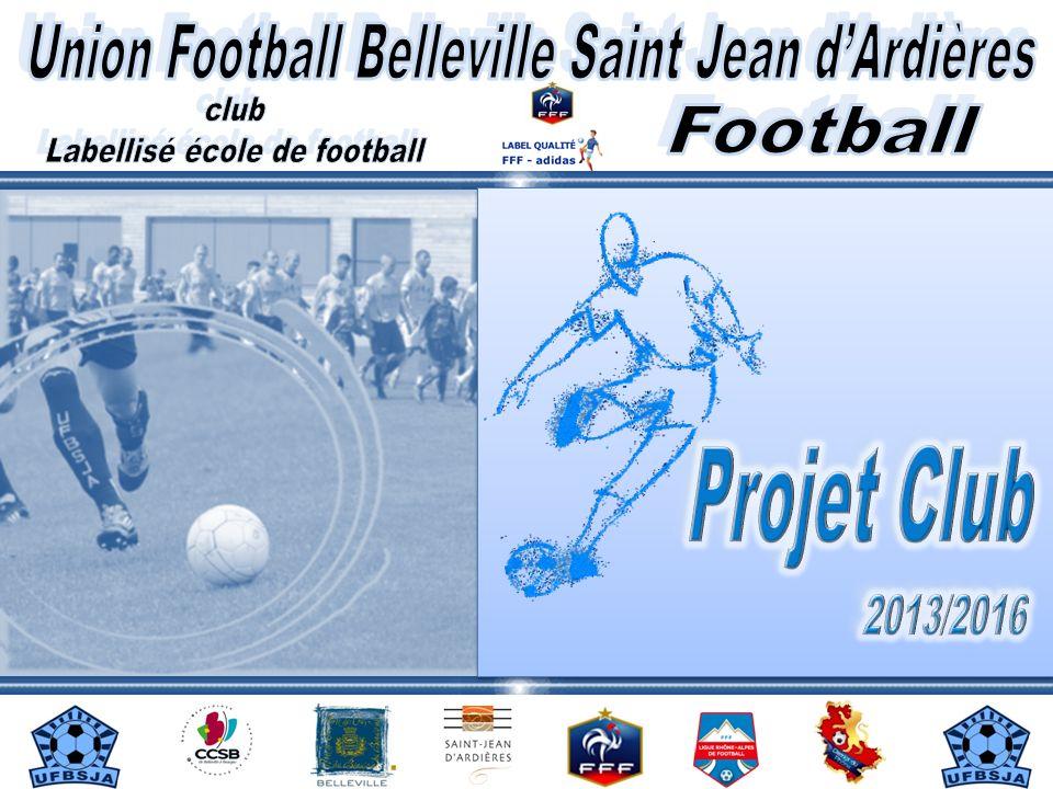 12 PROJET CLUB - UFBSJA Le club insiste sur la transmission de valeurs qui sont inhérentes au football et au sport en général.