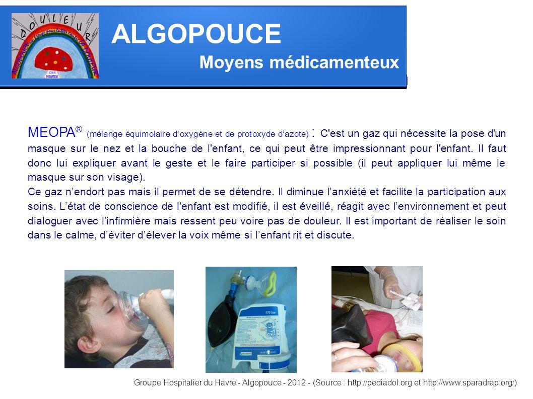 Moyens médicamenteux MEOPA ® (mélange équimolaire doxygène et de protoxyde dazote) : C'est un gaz qui nécessite la pose d'un masque sur le nez et la b